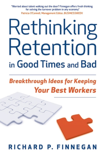 Rethinking retention in good times and bad e kitap richard p rethinking retention in good times and bad breakthrough ideas for keeping your best workers ebook fandeluxe Images