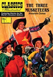 The Three Musketeers - Classics Illustrated #1 ebook by Alexandre Dumas,William B. Jones, Jr.