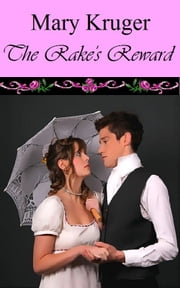 The Rake's Reward ebook by Mary Kruger