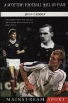 A Scottish Football Hall of Fame ebook by John Cairney