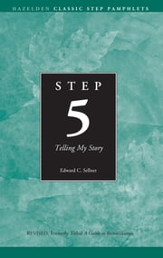 Step 5 AA Telling My Story - Hazelden Classic Step Pamphlets ebook by Anonymous