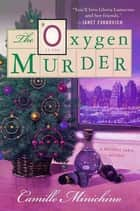 The Oxygen Murder - A Periodic Table Mystery ebook by Camille Minichino