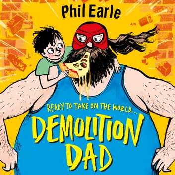 Demolition Dad - a Storey Street novel audiobook by Phil Earle