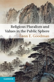 Religious Pluralism and Values in the Public Sphere ebook by Lenn E. Goodman