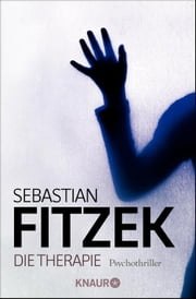 Die Therapie - Psychothriller ebook by Sebastian Fitzek