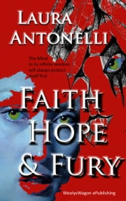 Faith Hope & Fury ebook by Laura Antonelli