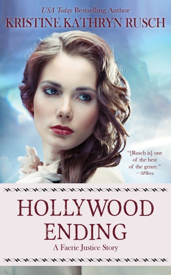 Hollywood Ending - A Faerie Justice Story ebook by Kristine Kathryn Rusch