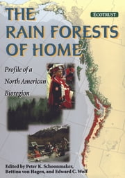 The Rain Forests of Home - Profile Of A North American Bioregion ebook by Jerry F. Franklin, Peter Schoonmaker, Peter Schoonmaker,...