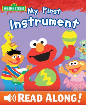 My First Instrument (Sesame Street Series) ebook by Laura Gates Galvin