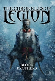 The Chronicles of Legion - Vol. 3: Blood Brothers ebook by Fabien Nury,Mario Alberti,Zhang Xiaoyu,Tirso