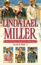 Linda Lael Miller Montana Creeds Series Volume 1 - An Anthology ebook by Linda Lael Miller