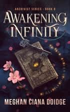 Awakening Infinity ebook by Meghan Ciana Doidge