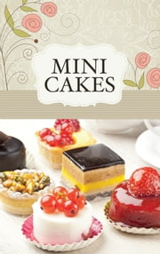 Mini Cakes - The best sweet recipes for little cakes and tarts ebook by Naumann & Göbel Verlag