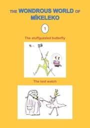 The stuffguzzled butterfly and The lost watch ebook by Míkeleko