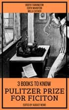 3 Books To Know Pulitzer Prize for Fiction ebook by Booth Tarkington, Edith Wharton, Willa Cather,...
