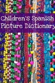 Children's Spanish Picture Dictionary ebook by Minute Help Guides