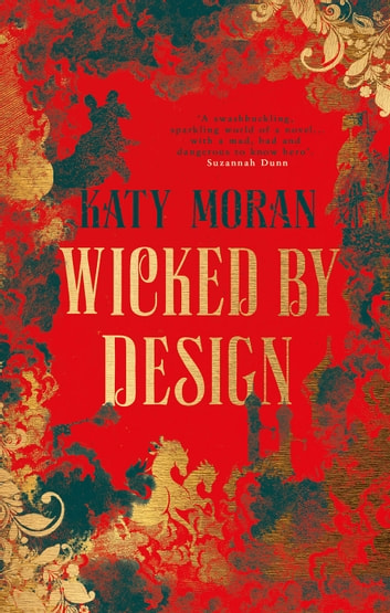 Wicked By Design - Sexy, thrilling, swashbuckling Regency romance with a twist ebook by Katy Moran