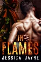 In Flames eBook by Jessica Jayne