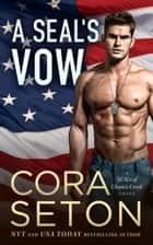 A SEAL's Vow ebook by Cora Seton
