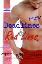 Deadlines & Red Lines ebook by Stephanie Julian