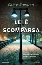 Lei è scomparsa ebook by Susie Steiner