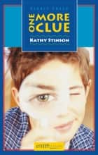 One More Clue ebook by Kathy Stinson