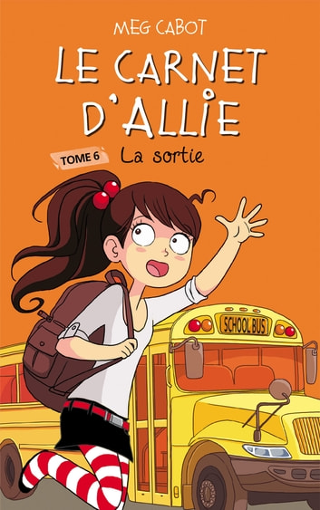 Le carnet d'Allie 6 - La sortie ebook by Meg Cabot