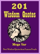 Quotes Wisdom Quotes: 201 Wisdom Quotes ebook by Megs Var
