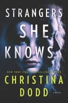 Strangers She Knows ebook by Christina Dodd