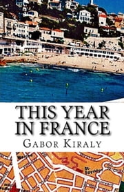 This Year In France ebook by Gabor Kiraly