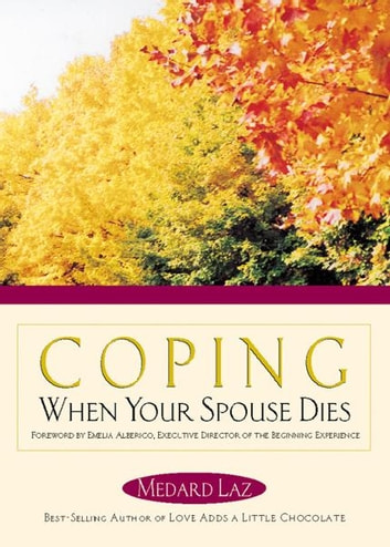 Coping When Your Spouse Dies ebook by Laz, Medard