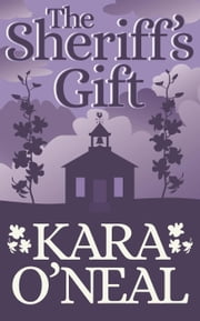 The Sheriff's Gift - Texas Brides of Pike's Run, #2 ebook by Kara O'Neal