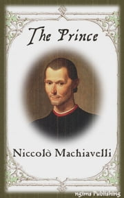 The Prince (Illustrated + Audiobook Download Link + Active TOC) ebook by Niccolò Machiavelli