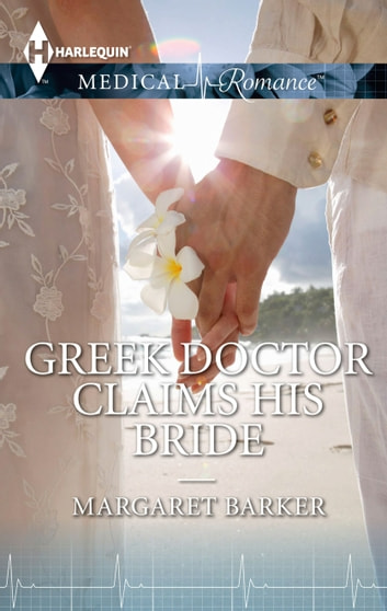 Greek Doctor Claims His Bride ebook by Margaret Barker