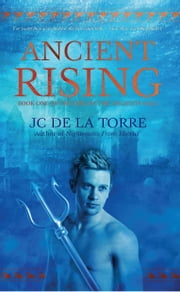 Ancient Rising: Book 1 of the Rise of the Ancients saga ebook by JC De La Torre