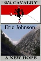 2/4 Cavalry: A New Hope ebook by Eric Johnson