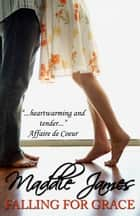 Falling for Grace ebook by Maddie James