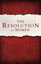 The Resolution for Women ebook by Priscilla Shirer,Stephen Kendrick,Alex Kendrick