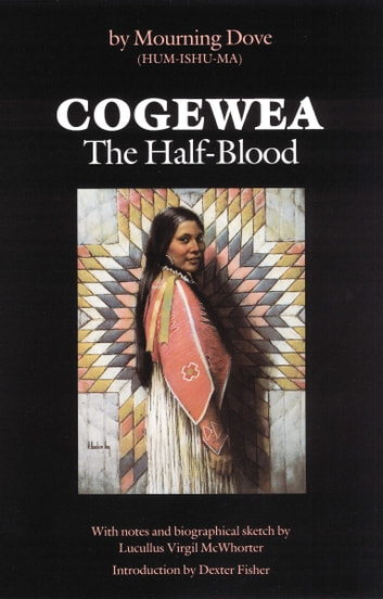 Cogewea, The Half Blood - A Depiction of the Great Montana Cattle Range ebook by Mourning Dove
