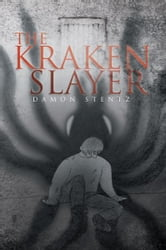 The Kraken Slayer ebook by Damon Stentz