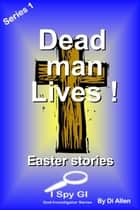 Dead Man Lives! ebook by Di Allen