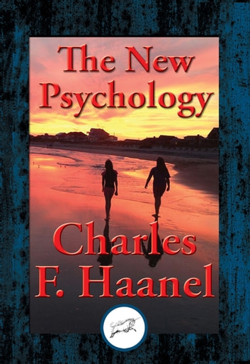 The New Psychology eBook by Charles F. Haanel