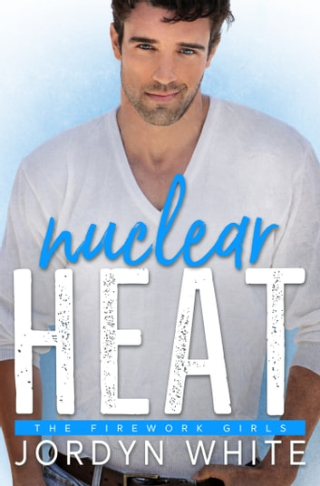 Nuclear Heat ebook by Jordyn White