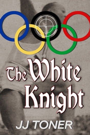 The White Knight ebook by JJ Toner