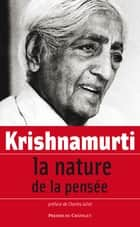 La nature de la pensée ebook by Jiddu Krishnamurti