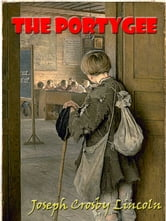 The Portygee [Annotated] ebook by Joseph Crosby Lincoln