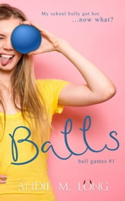 Balls - Ball Games, #1 ebook by Andie M. Long