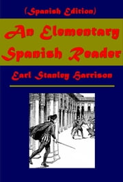 An Elementary Spanish Reader (Spanish Edition) ebook by Earl Stanley Harrison