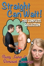 Straight Can Wait: The Complete Collection ebook by Dominick Cummings