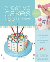 Creative Cakes Anyone Can Make ebook by Jill Foster